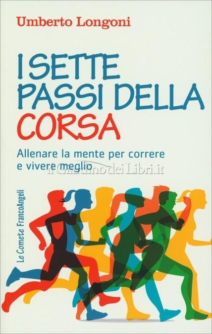 I sette passi della corsa - Umberto Longoni